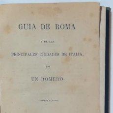 Libros antiguos: GUIA DE ROMA Y DE LAS PRINCIPALES CIUDADES DE ITALIA. 1877.. Lote 161995410