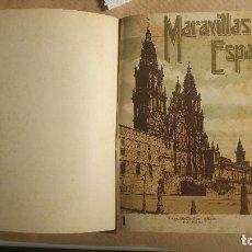 Libros antiguos: MARAVILLAS DE ESPAÑA-- CASA EDITORIAL SEGUI. Lote 162626066