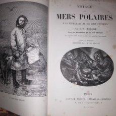 Libros antiguos: BELLOT. VOYAGE AUX MERS POLAIRES A LA RECHERCHE DE SIR JOHN FRANKLIN 1880. Lote 163245334
