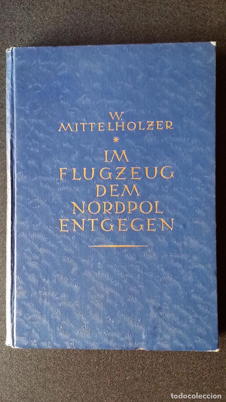 Libros antiguos: Walter MITTELHOLZER, Expedición aerea al ARTICO, 1925, MUY RARO, Amundsen - Foto 7 - 163339238