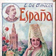 Libros antiguos: AMICIS : ESPAÑA (MAUCCI, C. 1920). Lote 163342450