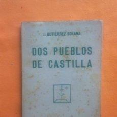 Libros antiguos: DOS PUEBLOS DE CASTILLA.. Lote 163419570