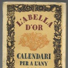 Libros antiguos: L'ABELLA D'OR, CALENDARI PER A L'ANY 1926 BARCELONA. OBSEQUI DELS ESTABLIMENTS RADIO-LOT. Lote 163805194