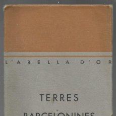 Libros antiguos: L'ABELLA D'OR, TERRES BARCELONINES 1933, OBSEQUI DE R. CASALS CARDONA - MANRESA. Lote 163805302
