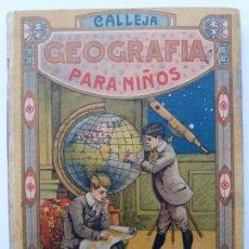 Libros antiguos: GEOGRAFÍA PARA NIÑOS. EDITORIAL CALLEJA.. Lote 163927066