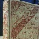 Libros antiguos: EN EL CORAZÓN DE ASIA A TRAVÉS DEL TIBET - SVEN V.HEDIN - MONTANER Y SIMÓN,ED. - AÑO 1906. Lote 164118254