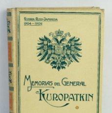 Libros antiguos: MEMORIAS DEL GENERAL KUROPATKIN-EDICIÓN ILUSTRADA-ED.MONTANER Y SIMON,BARCELONA 1909. Lote 164192414