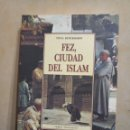 Libros antiguos: TITUS BURCKARDT FEZ CIUDAD DEL ISLAM. Lote 164297810
