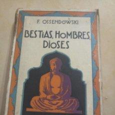 Alte Bücher - FERDINAND OSSENDOWSKI BESTIAS, HOMBRES, DIOSES - 164592738