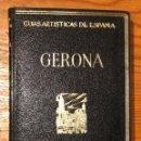 Libros antiguos: GUIAS ARTISTICAS DE ESPAÑA--11GERONA (12€). Lote 164622630