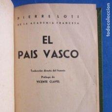 Libros antiguos: PIERRE LOTI. EL PAIS VASCO. EDITORIAL CERVANTES. BARCELONA 1936. EXCELENTE ENCUADERNACIÓN.. Lote 164716634