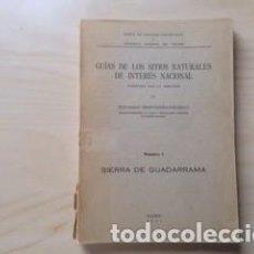 Libros antiguos: GUÍAS DE LOS SITIOS NATURALES DE INTERÉS NACIONAL: SIERRA DE GUADARRAMA. 1931. E. HERNÁNDEZ PACHECO. Lote 164919226
