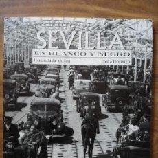 Libros antiguos: SEVILLA EN BLANCO Y NEGRO. Lote 165207698