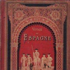 Libros antiguos: POITOU : VOYAGE EN ESPAGNE (MAME ET FILS, 1882) NUMEROSOS GRABADOS. Lote 165586454