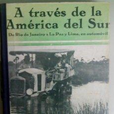 Livros antigos: A TRAVES DE LA AMERICA DEL SUR, ROGER COURTEVILLE, AÑO 1931, L11532. Lote 166189010