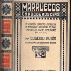 Libros antiguos: EUGENIO AUBIN : MARRUECOS EN NUESTROS DÍAS (MONTANER Y SIMÓN, 1908). Lote 166302562