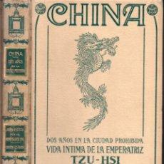 Libros antiguos: CHINA - DOS AÑOS EN LA CIUDAD PROHIBIDA - LA EMPERATRIZ TZU HSI (MONTANER Y SIMÓN, 1913). Lote 166302830