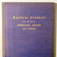 Libros antiguos: GRAHAM, THOMAS - NAUTICAL STABILITY FOR THE USE OF SHIPMASTERS, OFFICERS AND OTHERS - LIVERPOOL 1929. Lote 166357926