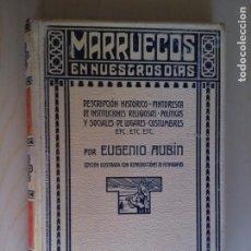 Livros antigos: MARRUECOS EN NUESTROS DIAS. EUGENIO AUBIN. Lote 166385610
