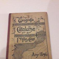 Libros antiguos: GEOGRAFIA DE CATALUNYA.1896.FCO.FLOS Y CALCAT. Lote 166550898
