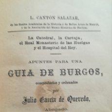 Libri antichi: APUNTES PARA UNA GUÍA DE BURGOS JULIO GARCÍA QUEVEDO, 1888.TAPA DURA. Lote 167129378
