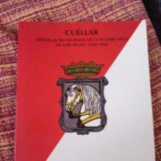 Libros antiguos: CUÉLLAR CRÓNICAS MUNICIPALES 1900-1994. Lote 167189424