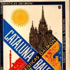 Libros antiguos: CATALUÑA Y BALEARES - GUÍA TURÍSTICA DAIMON. Lote 167642816