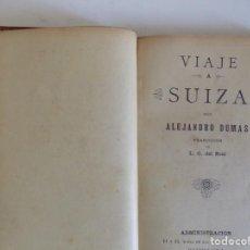 Livros antigos: LIBRERIA GHOTICA. ALEJANDRO DUMAS. VIAJE A SUIZA. 1890. ILUSTRADO.. Lote 167717548