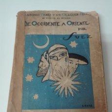 Libros antiguos: DE OCCIDENTE A ORIENTE PEREZ DE OLAGUER FIRMADO Y DEDICADO PRIMERA EDICION. Lote 167747516
