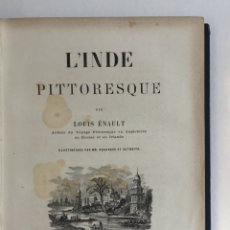 Libros antiguos: L'INDE PITTORESQUE. - ÉNAULT, LOUIS. 1861. INDIA - GRABADOS. Lote 168193508