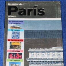 Libros antiguos: LO MEJOR DE PARIS - ACENTO (1999). Lote 168317928