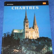 Libros antiguos: CHARTRES - EDICIONES VALOIRE (1995). Lote 168318052