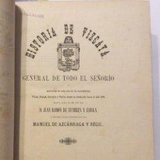 Libros antiguos: HISTORIA GENERAL DE VIZCAYA DE ITURRIZA Y AZCÁRRAGA 1885. Lote 168503516