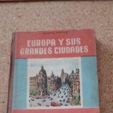 Libros antiguos: EUROPA Y SUS GRANDES CIUDADES. Lote 168566348