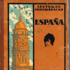 Libros antiguos: LECTURAS GEOGRÁFICAS. IV ESPAÑA Y PORTUGAL. SEIX BARRAL. 1932. Lote 168671348