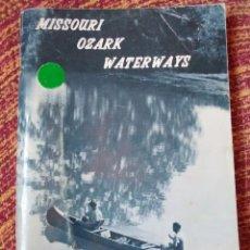Libros antiguos: MISSOURI OZARK WATERWAYS. Lote 168707824