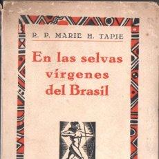 Libros antiguos: MARIE TAPIE : EN LAS SELVAS VÍRGENES DEL BRASIL (IBERIA, 1929). Lote 168766294