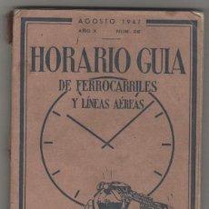 Libros antiguos: AGOSTO 1947 HORARIO GUIA DE FERROCARRILES Y LÍNEAS AÉREAS. NUM 98. Lote 169238700