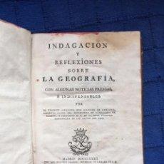 Libros antiguos: INDAGACIÓN Y REFLEXIONES SOBRE LA GEOGRAFÍA. MANUEL DE AGUIRRE (1782). Lote 169241920