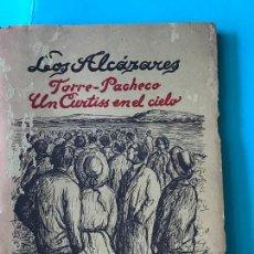 Libros antiguos: LOS ALCAZARES (TORRE-PACHECO) UN CURTISS EN EL CIELO (CRONICA DE UN VUELO) - MANZANARES, LUIS. Lote 169265468