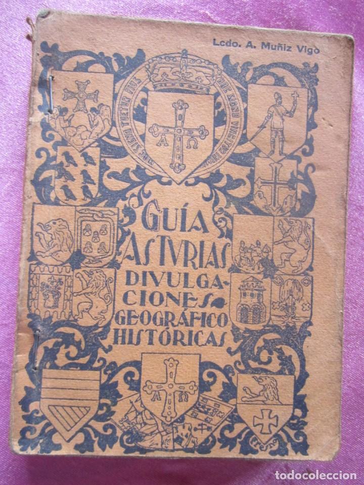 GUIA ASTURIAS DIVULGACIONES GEOGRAFICO HISTORICAS MUÑIZ VIGO AÑO 1929. (Libros Antiguos, Raros y Curiosos - Geografía y Viajes)