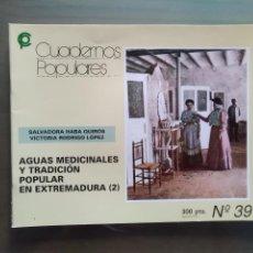 Libros antiguos: AGUAS MEDICINALES Y TRADICIÓN POPULAR EN EXTREMADURA. CUADERNOS POPULARES Nº 37. SALVADORA HABA. Lote 169451044