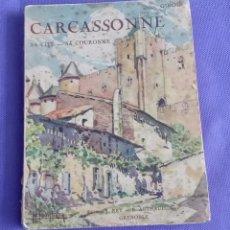Libros antiguos: JEAN GIROU. CARCASSONNE. SA CITÉ. SA COURONNE. Lote 169558208