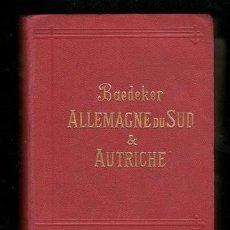 Livres anciens: BAEDEKER, KARL: ALLEMAGNE DU SUD & AUTRICHE. MANUEL DU VOYAGEUR. 45 CARTES, 36 PLANS. 1902. Lote 170215888