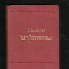 Livres anciens: BAEDEKER: ITALIE SEPTENTRIONALE JUSQU'A LIVOURNE, FLORENCE ET RAVENNE. 25 CARTES, 35 PLANS. 1899. Lote 170216344