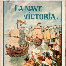 Libros antiguos: MOREU LACRUZ : LA NAVE VICTORIA (LEJANAS TIERRAS, 1926) EL VIAJE DE MAGALLANES. Lote 170433068