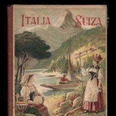 Libros antiguos: ALFREDO OPISSO: ITALIA Y SUIZA - SU HISTORIA, SU GEOGRAFIA, SU ARTE Y SUS COSTUMBRES. 1928. Lote 170639575