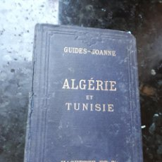 Libros antiguos: GUIA ALGERIE ET TUNISIE DE HACHETTE AÑO 1898. Lote 205557605