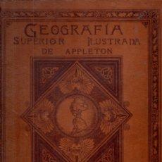 Libros antiguos: GEOGRAFIA SUPERIOR ILUSTRADA DE APPLETON (NUEVA YORK, 1908). Lote 170874235