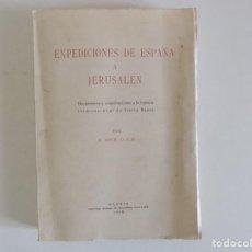 Libros antiguos: LIBRERIA GHOTICA. A. ARCE. EXPEDICIONES DE ESPAÑA A JERUSALEN.1673-1842.1958. FOLIO.PRIMERA EDICIÓN.. Lote 171465329